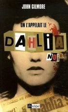 "Revue Versus : ""On l'appelait le Dahlia Noir"" (""SEVERED : The True Story Of The Black Dahlia Murder""), de John Gilmore, éditions L'Archipel"